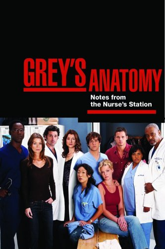Grey's Anatomy: Overheard at the Emerald City Bar / Notes from the Nurses' Station