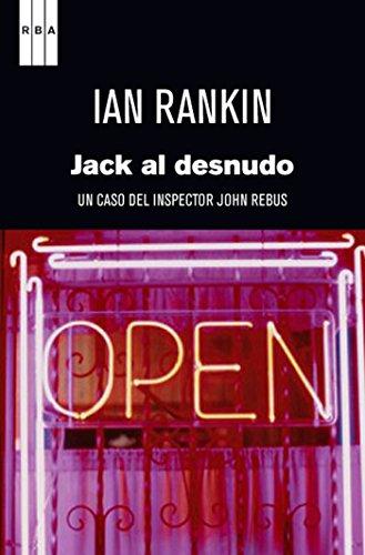 Jack al desnudo (Inspector Rebus) (Spanish Edition)
