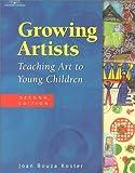 Growing Artists: Teaching Art to Young Children