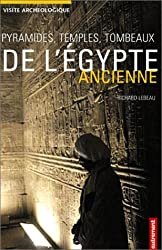 Pyramides, temples, tombeaux de l'Egypte ancienne