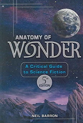 [Anatomy of Wonder: A Critical Guide to Science Fiction] (By: Neil Barron) [published: December, 2004]