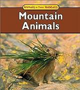Mountain Animals (Animals in Their Habitats)