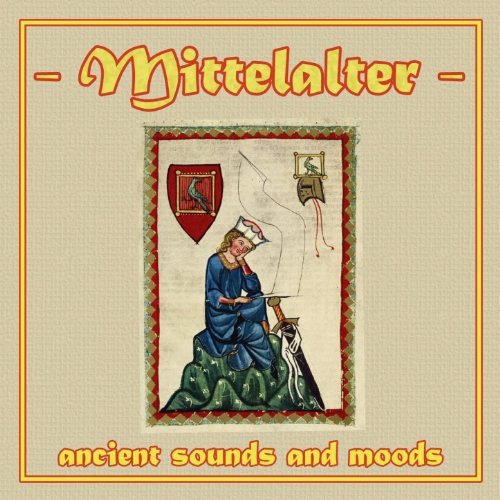 Mittelalter - Ancient Sounds a...