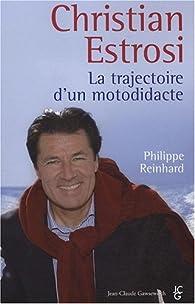 Christian Estrosi. La trajectoire d'un motodidacte par Philippe Reinhard