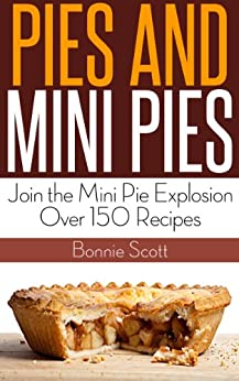 Pies and Mini Pies (English Edition) von [Scott, Bonnie]