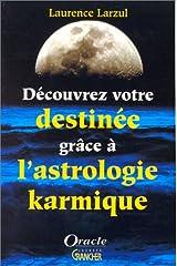 Découvrez votre destinée grâce a l'astrologie karmique Broché