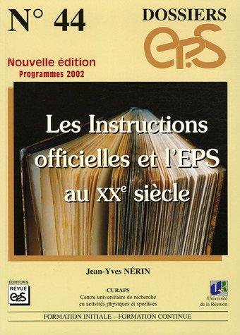 Les Instructions officielles et l'EPS au XXe siècle : Formation initiale-Formation continue