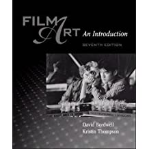 Film Art: An Introduction with Film Viewer's Guide and Tutorial (7th Edition)