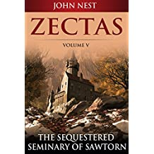 Zectas Volume V: The Sequestered Seminary of Sawtorn (English Edition)