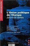L'union politique de l'Europe : jalons et textes / la Documentation française | Gerbet, Pierre (1918-2009). éditeur scientifique