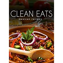 Mexican Recipes (Clean Eats) (English Edition)