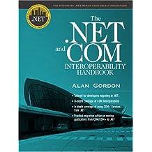 The .NET and COM Interoperability Handbook (Integrated .Net)