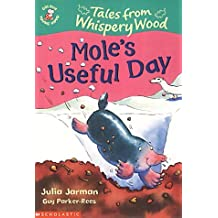 Mole's Useful Day (Colour Young Hippo: Tales from Whispery Wood)