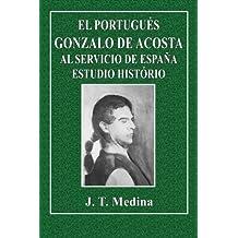 El Portugués Gonzalo de Acosta al Servicio de España Estudio Histório