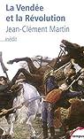La Vendée et la Révolution par Martin