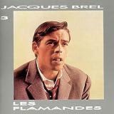 Jacques Brel Vol. 3 - Les Flamandes