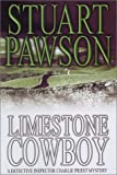 Limestone Cowboy (A Detective Inspector Charlie Priest Mystery): A DI Charlie Priest Mystery