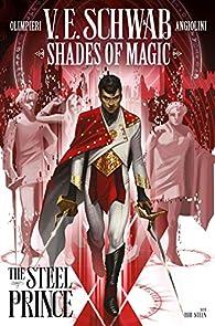 Shades of Magic, tome 1 : The Steel Prince (Comics) par Victoria Schwab