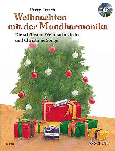 Weihnachten mit der Mundharmonika: Die schönsten Weihnachtslieder und Christmas Songs. Mundharmonika. Ausgabe mit CD.