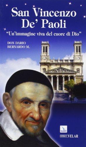San Vincenzo de' Paoli. «Un'immagine viva nel cuore di Dio»