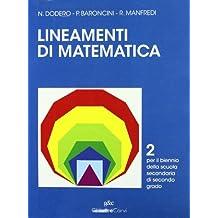 Lineamenti di matematica. Per il biennio del Liceo scientifico: LINEAM. MAT. 2 BIENNIO