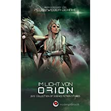 Im Licht von Orion: 2015 Collection of Science Fiction Stories