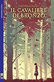 Scarica Libro Il cavaliere di bronzo (PDF,EPUB,MOBI) Online Italiano Gratis