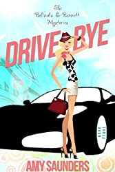Drive-Bye (The Belinda & Bennett Mysteries, Book Three) (English Edition)