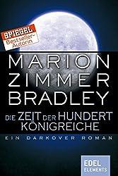 Die Zeit der hundert Königreiche: Ein Darkover Roman (Darkover-Zyklus)