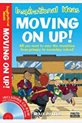 Moving On Up: All You Need to Ease the Transition from Primary to Secondary School (Inspirational Ideas) Paperback