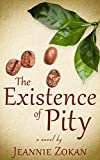 The Existence of Pity by Jeannie Zokan