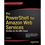 Pro Powershell for Amazon Web Services: Devops for the Aws Cloud (Professional Apress) by Brian Beach (16-Jan-2014) Paperback