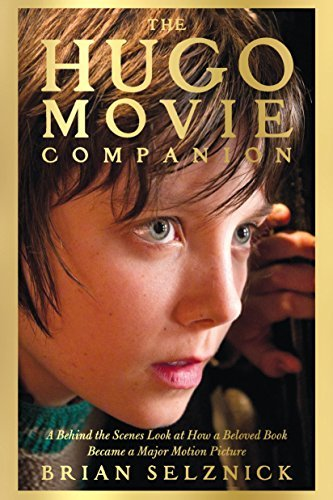 The Hugo Movie Companion: A Behind the Scenes Look at How a Beloved Book Became a Major Motion Picture by Brian Selznick (2011-11-01)