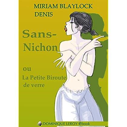 Sans-Nichon: ou La Petite Biroute de verrre (e-ros)