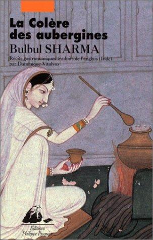 La Colère des aubergines : Récits gastronomiques par Sharma Bulbul