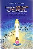 Comment déployer l'être spirituel que nous sommes