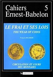 Le frai et ses lois ou l'évolution des espèces : Circulation et usure des monnaies - The Wear of Coins
