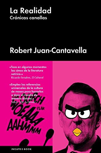 La realidad: Crónicas canallas por Robert Juan Cantavella