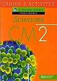 Image de A monde ouvert : sciences, CM2, cycle 3, niveau 2. Cahier d'exercices