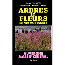 ARBRES ET FLEURS DE NOS MONTAGNES. Massif central
