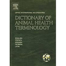Dictionary of Animal Health Terminology: In English, French, Spanish, German and Latin