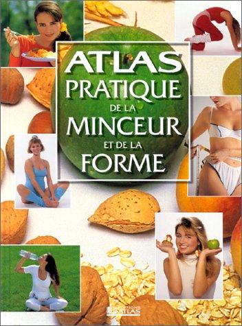 Atlas pratique de la minceur et de la forme