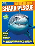 National Geographic Kids Mission: Shark Rescue: All About Sharks and How to Save Them by Ruth A. Musgrave (March 08,2016)