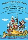 Indianer, Ritter und Piraten: Das Liederbuch mit allen Texten, Noten und Gitarrengriffen zum Mitsingen und Mitspielen - Stephen Janetzko