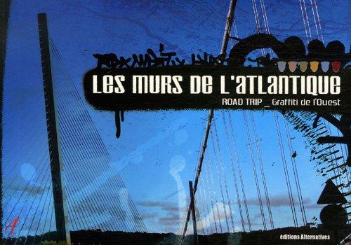 Les murs de l'Atlantique : Road trip - Graffiti de l'Ouest