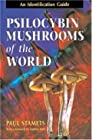 Psilocybin Mushrooms of the World - An Identification Guide