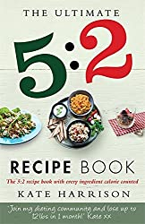 The Ultimate 5:2 Diet Recipe Book: Easy, Calorie Counted Fast Day Meals You'll Love by Kate Harrison (2013-05-23)