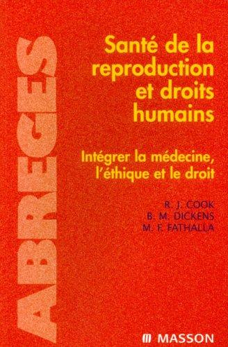 Santé de la reproduction et droits humains: Intégrer la médecine, l'éthique et le droit par Rebecca J. Cook