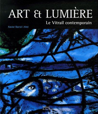 Art et lumière : Le Vitrail contemporain par Xavier Barral