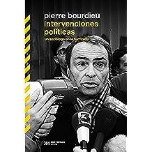 Intervenciones políticas: un sociólogo en la barricada (Biblioteca Clásica de Siglo Veintiuno)